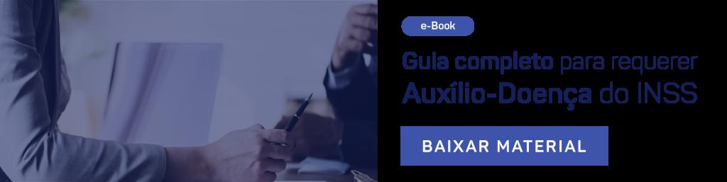 [E-BOOK] GUIA COMPLETO PARA REQUERER AUXÍLIO-DOENÇA NO INSS