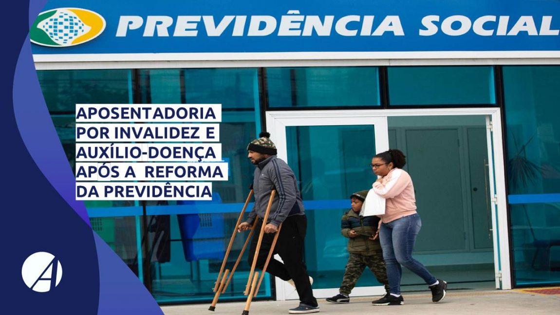 Aposentadoria por invalidez e Auxílio-doença após a Reforma da Previdência.