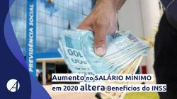 Aumento no Salário Mínimo em 2020 altera Benefícios do INSS